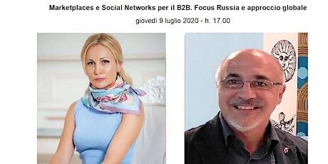 Marketplaces e Social Networks per il B2B. Focus Russia e approccio globale biglietti