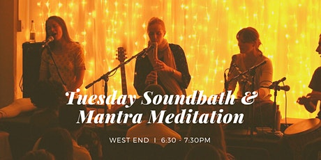 Tuesday Soundbath & Mantra Meditation West End, 28th July tickets