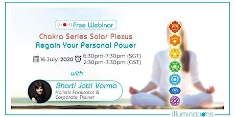 Free Webinar! Chakra Series Solar Plexus – Regain Your Personal tickets