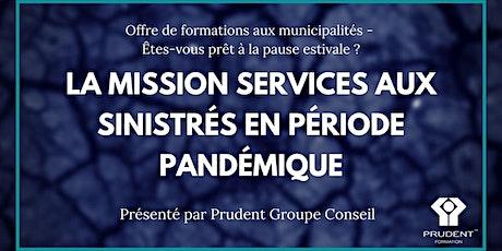 RATTRAPAGE - La mission Services aux sinistrés en période pandémique billets