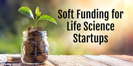 Soft Funding for Life Science Startups tickets