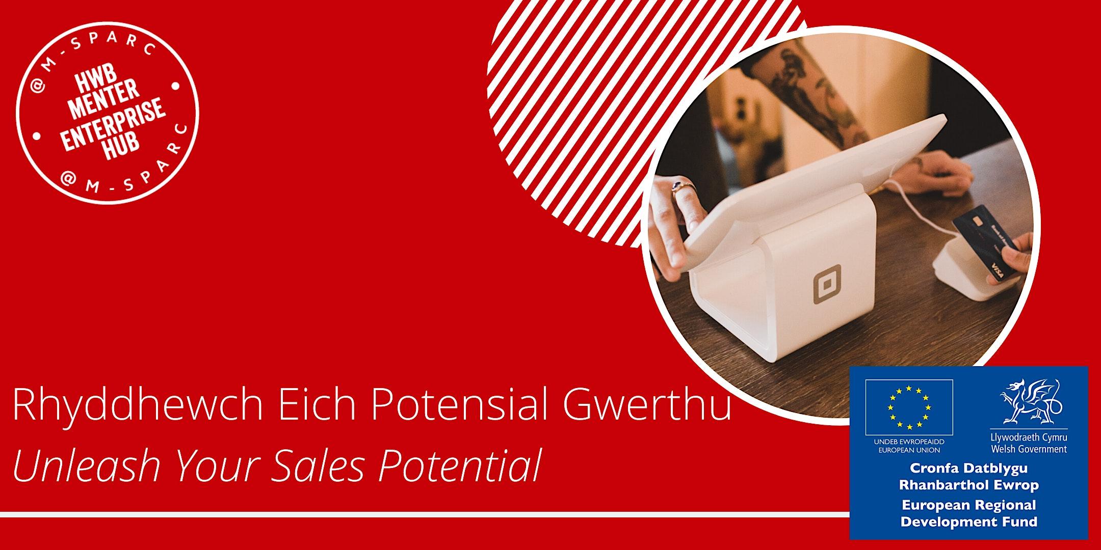 Covid-19: Rhyddhewch Eich Potensial Gwerthu / Unleash Your Sales Potential