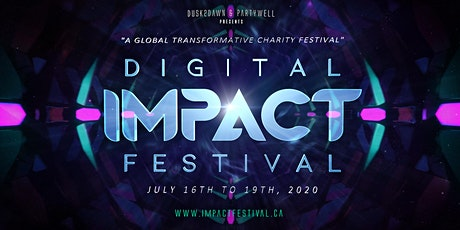 Digital IMPACT Festival: A Global Transformative Charity Festival tickets