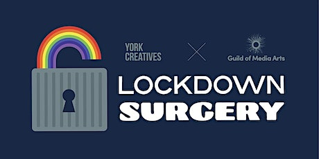 Lockdown Surgery by Guild of Media Arts and York Creatvies tickets
