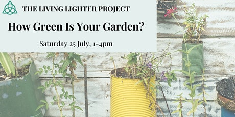 Growing Workshop: How Green Is Your Garden? tickets