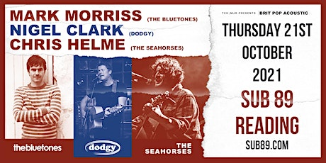 Mark Morriss, Nigel Clark & Chris Helme (Sub89, Reading) tickets