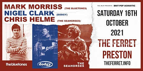 Mark Morriss, Nigel Clark & Chris Helme (The Ferret, Preston) tickets