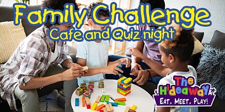 Family Challenge (cafe and quiz night) tickets