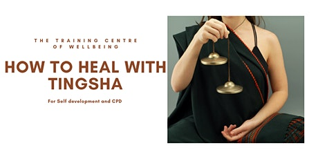 Healing with Tingsha bells - CPD and self development workshop tickets