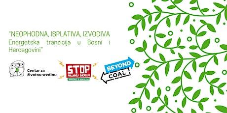 Prezentacija: Neophodna, isplativa, izvodiva - Energetska tranzicija u BiH tickets