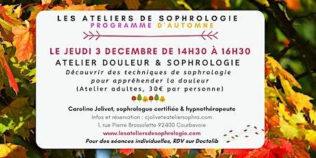 Atelier de sophrologie Courbevoie :  Appréhender la douleur billets