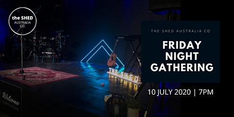 The Shed Friday Night Gathering | 10 July 2020 tickets