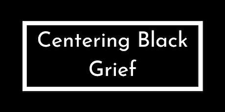 Centering Black Grief tickets