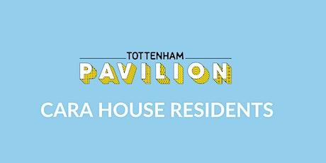 Cara House Residents (Tottenham Pavilion) tickets