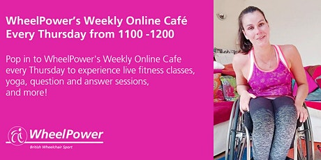 WheelPower's Weekly Online Cafe -  Thursday 16th July 2020 from 1100-1200 tickets