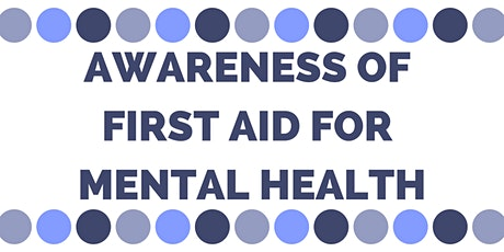 Level 1 Awareness of First Aid for Mental Health - Biddulph tickets