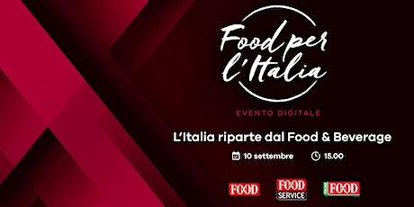 Food per l'Italia - L'Italia riparte dal Food & Beverage biglietti