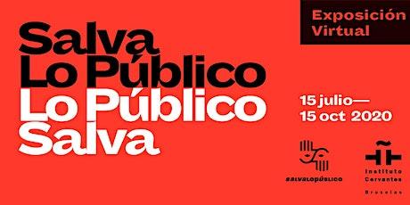 Inauguración SalvaLoPúblico tickets