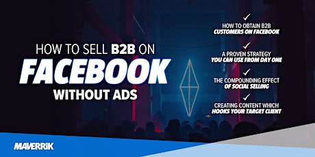 How to Sell B2B on Facebook Without Ads tickets