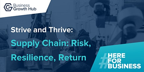 Strive and Thrive - Supply Chain:  Risk, Resilience, Return tickets