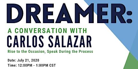 DREAMER: A Conversation with Carlos Salazar tickets