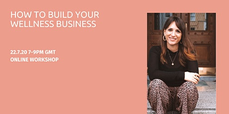 How To Build Your Wellness Business tickets