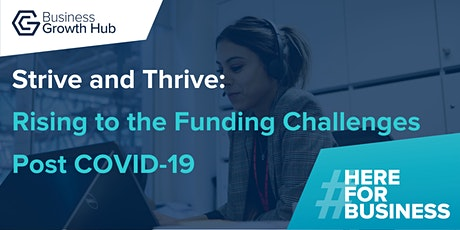 Strive and Thrive - Rising to the Funding Challenges Post COVID-19 tickets