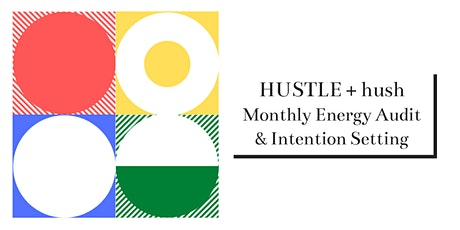 Find Your Balance | Monthly Energy Audit + Intention Setting |HUSTLE + hush tickets