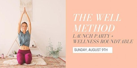 The Well Method // Virtual Launch Party + Wellness Roundtable tickets