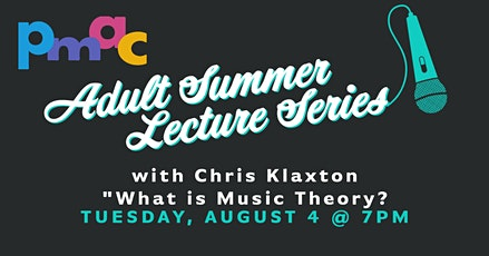 PMAC Adult Lecture Series: What is Music Theory? with Chris Klaxton tickets