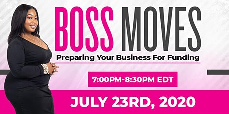 WEBINAR: BOSS MOVES-  Preparing Your Business For Financing tickets