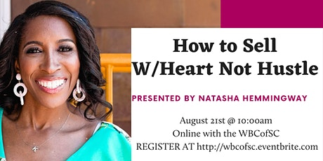 How to Sell With Heart Not Hustle tickets