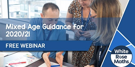 **FREE WEBINAR** White Rose Maths Mixed Age Guidance for 2020/21 tickets