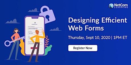 Webinar - Designing Efficient Web Forms tickets