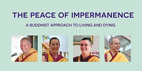 THE PEACE OF IMPERMANENCE – A BUDDHIST APPROACH TO tickets