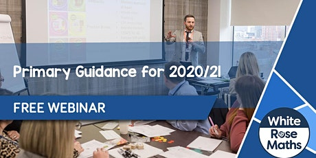 **FREE WEBINAR** White Rose Maths Primary Guidance for 2020/21 tickets