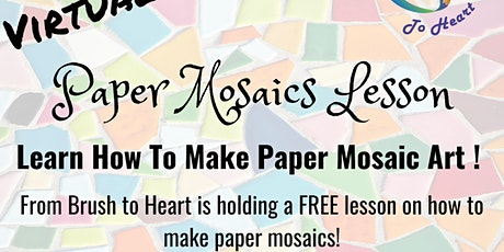 Virtual Paper Mosaics Lesson--From Brush to Heart tickets