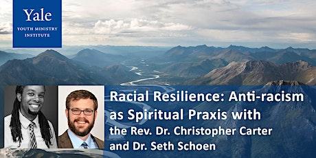 Racial Resilience: Anti-racism as Spiritual Praxis tickets