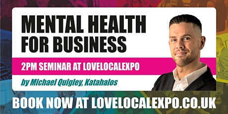 Mental Health for Business - 2pm seminar at lovelocalexpo 2020 (14 October, Burnley) tickets