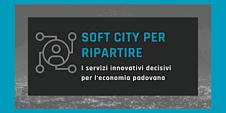 Soft city per ripartire: i servizi innovativi decisivi per l'economia padovana biglietti