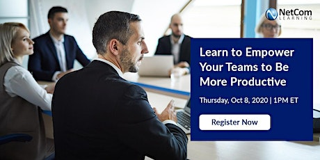 Webinar - Learn to Empower Your Teams to Be More Productive tickets