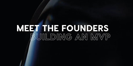 Meet the Founders: Building an MVP tickets