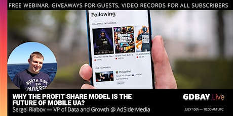 Why the profit share model is the future of mobile UA? — GDBAY.Live #4 tickets