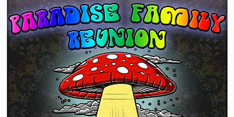 Paradise Family Reunion tickets