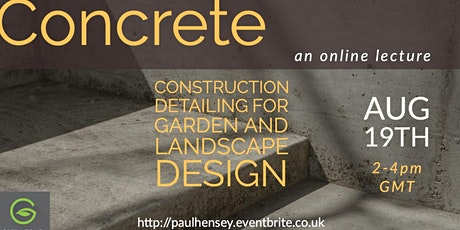 Concrete: construction detailing and notes for garden designers tickets
