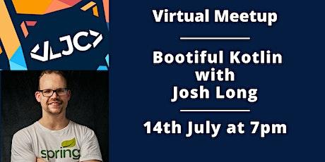 LJC Virtual Meetup: Bootiful Kotlin tickets