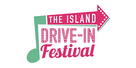 The Island Drive-In Festival - Tyne Valley tickets