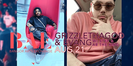 GrizzlethaGod and BVANG at the Bangor Arts Exchange tickets
