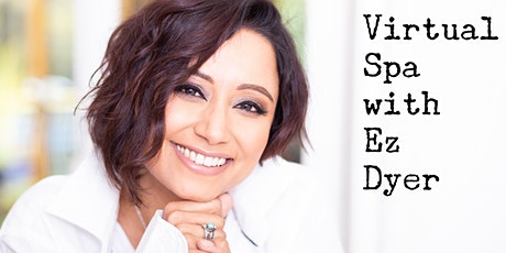 Virtual Spa - With Ez Dyer tickets