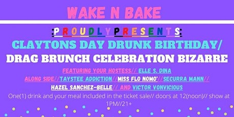 Clayton's BirthDAY Drunk Drag Brunch tickets